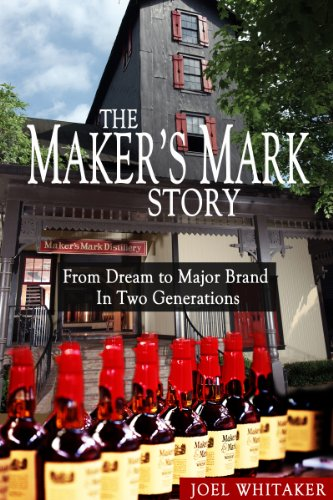 the-makers-mark-story-from-dream-to-major-brand-in-two-generations-english-edition