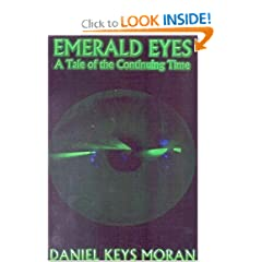 Emerald Eyes: A Tale of the Continuing Time by Daniel Keys Moran