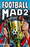 Paul Stewart Football Mad: Offside! No. 2 (Hippo Sport)