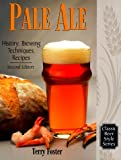 img - for Pale Ale, Revised: History, Brewing, Techniques, Recipes (Classic Beer Style) book / textbook / text book