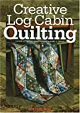 img - for Creative Log Cabin Quilting book / textbook / text book