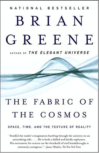 The Fabric of the Cosmos: Space, Time, and the Texture of Reality (Vintage)