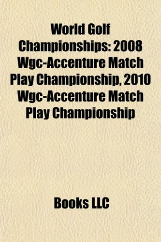 world-golf-championships-2008-wgc-accenture-match-play-championship-2010-wgc-accenture-match-play-ch