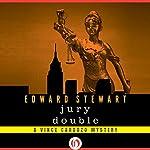 Jury Double: Vince Cardozo | Edward Stewart