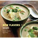 Williams-Sonoma New Flavors for Soups: Classic Recipes Redefined (New Flavors For Series)