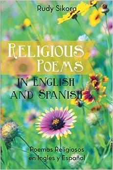 Religious Poems in English and Spanish: Poemas Religiosos en Ingles y