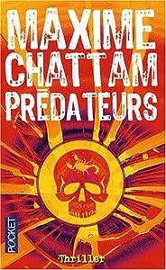 Maxime Chattam - Le Cycle de l'Homme et de la Vérité : Les Arcanes du Chaos, Prédateurs, La Théorie ...