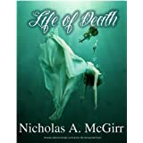 Life of Death ~ Nicholas McGirr