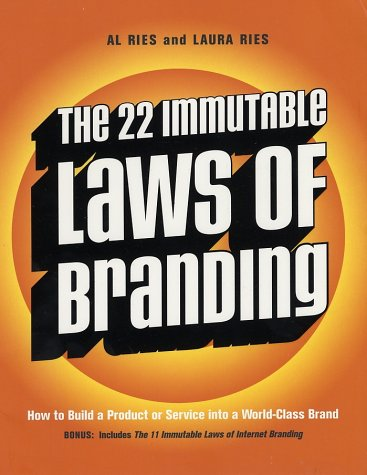 22 Immutable Laws of Branding : How to Build a Product or Service into a World-Class Brand, AL RIES, LAURA RIES