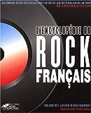 L'encyclopédie du rock français : 1960-2000, toute l'histoire du rock francophone