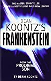 PRODIGAL SON: BOOK 1 (DEAN KOONTZ'S FRANKENSTEIN)