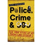 img - for Police, Crime & 999: The True Story of a Front Line Officer (Paperback) - Common book / textbook / text book
