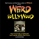 img - for Weird Hollywood: Your Travel Guide to Hollywood's Local Legends and Best Kept Secrets book / textbook / text book
