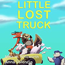 Ootoot's Little Lost Truck: Ootoot's Learning Adventure Series, Book 1 Audiobook by Mike Whitworth Narrated by Anna Valencia