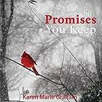 The Promises You Keep | Karen Marie Graham
