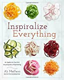 img - for Inspiralize Everything: An Apples-to-Zucchini Encyclopedia of Spiralizing book / textbook / text book