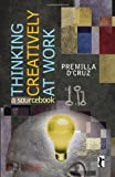 img - for Thinking Creatively at Work: A Sourcebook (Response Books) by D'Cruz, Premilla (2009) Paperback book / textbook / text book