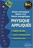 Physique applique : Tle STI, Gnie mcanique, gnie civil, gnie nergtique