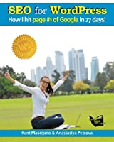 "SEO for WordPress: ""How I Hit Page #1 of Google In 27 days!"" (Volume 3) Front Cover"