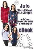 Jule günstige Probier-Nähanleitung mit Schnittmuster auf CD für Shirt & Kleid in 6 Größen von Gr. XS-XXL in 3 Längen und 5 Armlängen