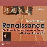 Renaissance, 2 Audio-CDs: Die Platonische Akademie in Florenz - Girolamo Savonarola