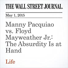 Manny Pacquiao vs. Floyd Mayweather Jr.: The Absurdity Is at Hand (       UNABRIDGED) by Jason Gay Narrated by Ken Borgers