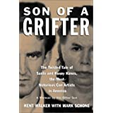 Son of a Grifter: The Twisted Tale of Sante and Kenny Kimes, the Most Notorious Con Artists in America: A Memoir by the Other Sonby Kent Walker