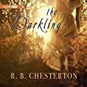 The Darkling Audiobook by R. B. Chesterton Narrated by Meredith Mitchell