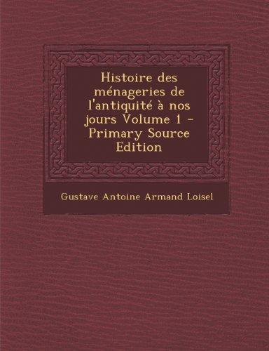 Histoire des ménageries de l'antiquité à nos jours Volume 1