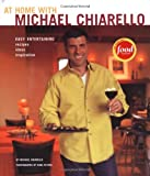 img - for At Home with Michael Chiarello: Easy Entertaining book / textbook / text book