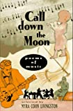 img - for Call Down the Moon: Poems of Music book / textbook / text book