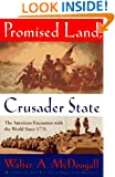 Promised Land, Crusader State: The American Encounter with the World Since 1776
