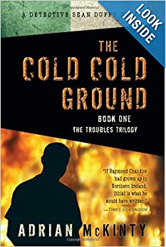 The Cold Cold Ground (The Troubles Trilogy) - Adrian Mckinty