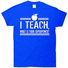 I Teach What's Your Super Power Funny T-Shirt