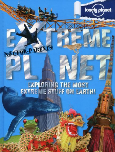 Not For Parents Extreme Planet (Lonely Planet)