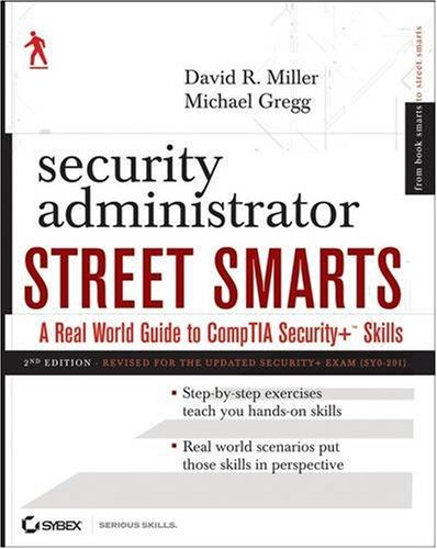 Security Administrator Street Smarts: A Real World Guide to CompTIA Security+ Skills