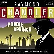 Raymond Chandler: Poodle Springs (Dramatised) | [Raymond Chandler, Robert B Parker]