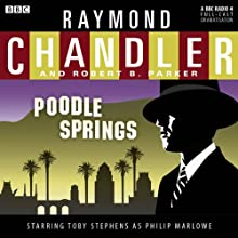 Raymond Chandler: Poodle Springs (Dramatised) (       UNABRIDGED) by Raymond Chandler, Robert B Parker Narrated by Toby Stephens, Lorelei King, Stephen Campbell Moore, Laurel Lefkow, Peter Polycarpou, Sasha Pick, Gerard McDermott, James Lailey, Alun Raglan, Sean Baker, Carl Prekopp, Simon Bubb