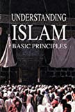 Understanding Islam's Basic Principles