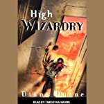High Wizardry: Young Wizard Series, Book 3 | Diane Duane