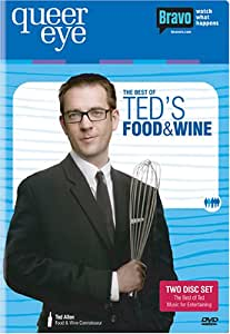 Queer Eye For the Straight Guy - The Best of Ted's Food and Wine