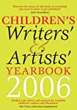 Children's Writers' and Artists' Yearbook 2006 2006
