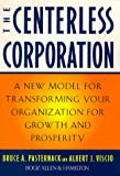 img - for The Centerless Corporation: Transforming Your Organization for Growth and Prosperity book / textbook / text book