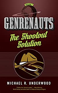 The Shootout Solution: Genrenauts Episode 1 by Michael R. Underwood ebook deal