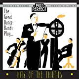 The Great Dance Bands Play Hits Of The 30s