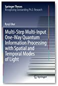 Multi-Step Multi-Input One-Way Quantum Information Processing with Spatial and Temporal Modes of Light (Springer Theses)