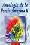 img - for Antologia de La Poesia Amorosa - II- (Spanish Edition) book / textbook / text book