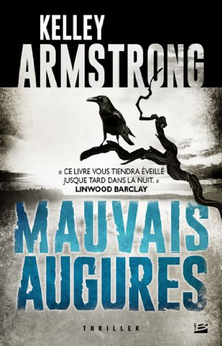 Kelley Armstrong - Mauvais augures: Cainsville, T1