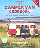 The Camper Van Cookbook: Life on 4 Wheels, Cooking on 2 Rings by Dorey, Martin, Randell, Sarah (2010) Martin, Randell, Sarah Dorey