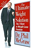 img - for The Ultimate Weight Solution: The 7 Keys to Weight Loss Freedom book / textbook / text book
